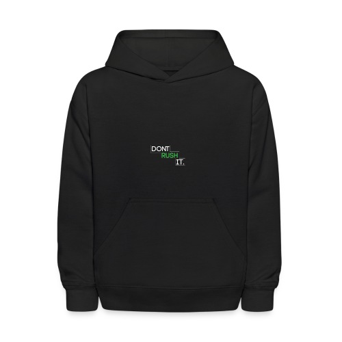 """Don't Rush it"" T-Shirt Logo - Kids' Hoodie"