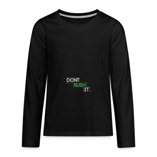 """Don't Rush it"" T-Shirt Logo - Kids' Premium Long Sleeve T-Shirt"