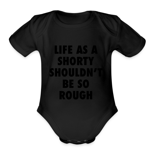 Life as a shorty hoodie - Organic Short Sleeve Baby Bodysuit