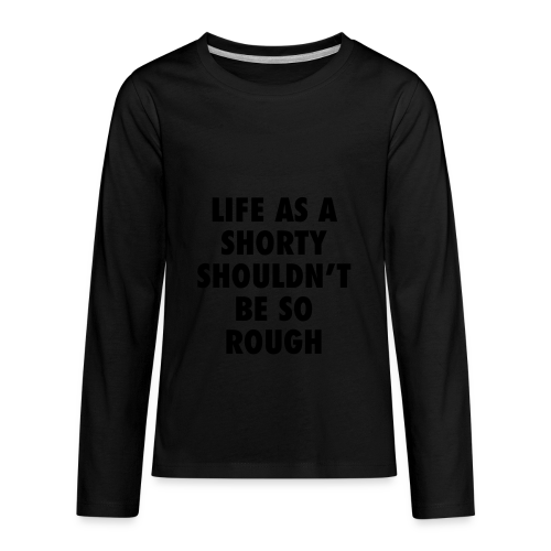 Life as a shorty hoodie - Kids' Premium Long Sleeve T-Shirt