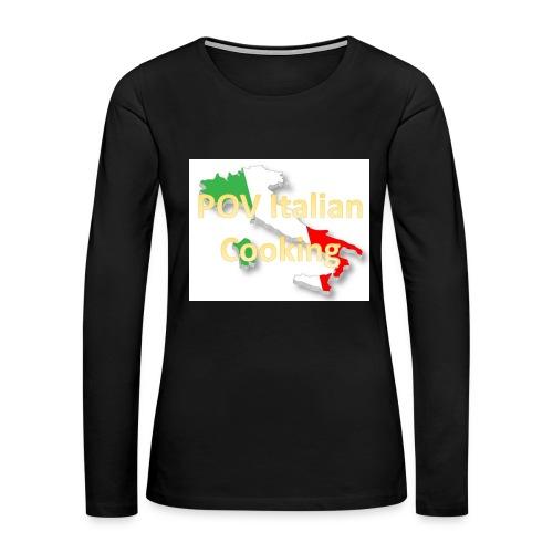 POV Italian Cooking Women's Premium Hoodie - Women's Premium Long Sleeve T-Shirt