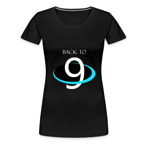 BACK TO 9 PLANETS - Womens hoodie - Women's Premium T-Shirt