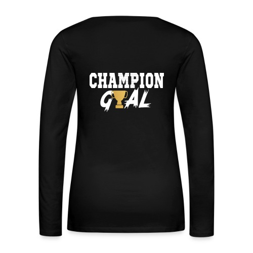 Champion Gyal Hoodie - Women's Premium Long Sleeve T-Shirt