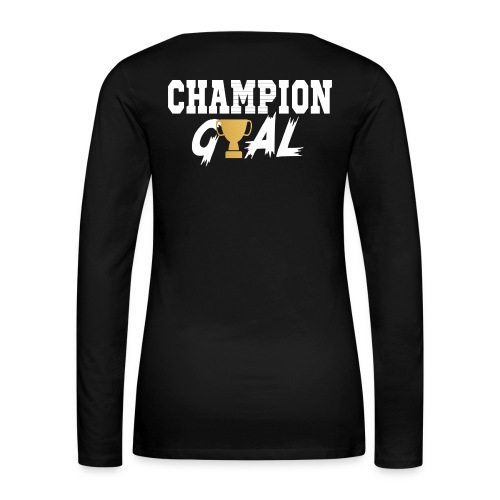 Champion Gyal Hoodie - Women's Premium Long Sleeve T-Shirt