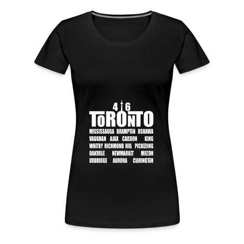 416 Toronto w/GTA Cities' Names Women's Premium Hoodie - Women's Premium T-Shirt