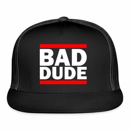 BAD DUDE - Trucker Cap