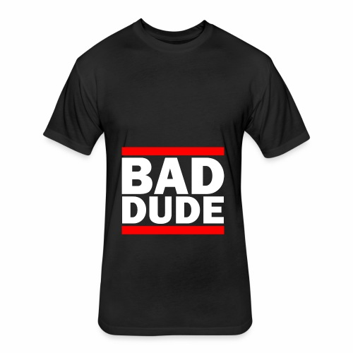 BAD DUDE - Fitted Cotton/Poly T-Shirt by Next Level