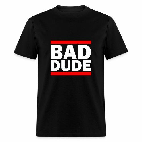 BAD DUDE - Men's T-Shirt