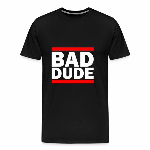 BAD DUDE - Men's Premium T-Shirt