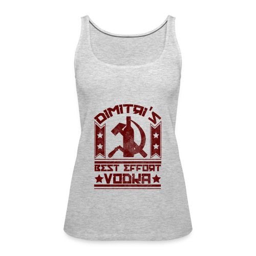 Dimitri's Best Effort Vodka Premium Hoodie - Women's Premium Tank Top