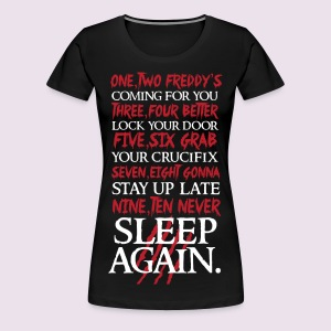 Freddy is coming for you - Women's Premium T-Shirt