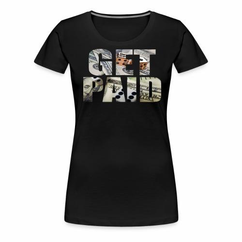 Entrepreneur By Nature Get Paid V Neck - Women's Premium T-Shirt
