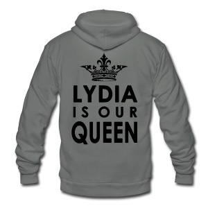 Lydia is our Queen - Women's T-shirt - Unisex Fleece Zip Hoodie by American Apparel