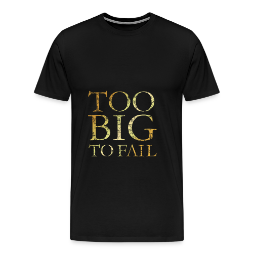 Too Big to Fail (Ancient Gold)