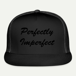 Perfectly Imperfect - Trucker Cap