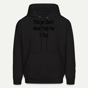 Things I Don't Have Time For - Men's Hoodie