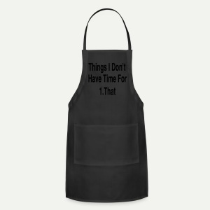 Things I Don't Have Time For - Adjustable Apron