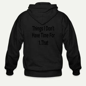 Things I Don't Have Time For - Men's Zip Hoodie