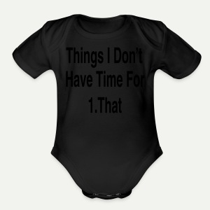 Things I Don't Have Time For - Short Sleeve Baby Bodysuit