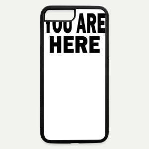 You Are Here - iPhone 7 Plus/8 Plus Rubber Case
