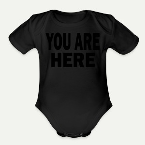 You Are Here - Short Sleeve Baby Bodysuit