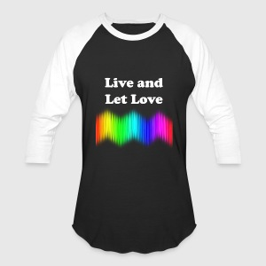 Live and Let Love - Baseball T-Shirt