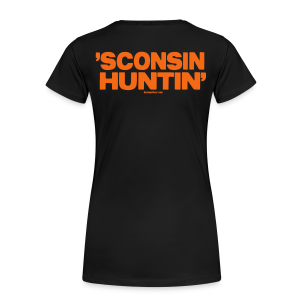 'Sconsin Huntin'- Glow in the Dark - Women's Premium T-Shirt