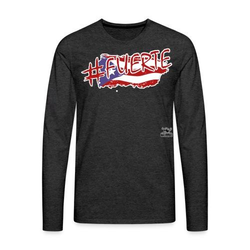 #Fuerte - Men's Premium Long Sleeve T-Shirt