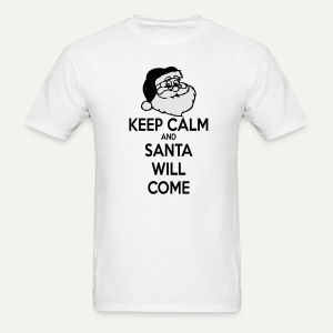 Keep Calm Santa Will Come - Men's T-Shirt