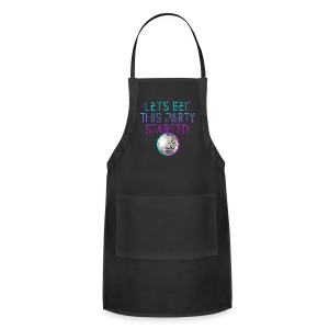 Lets get this party started - Adjustable Apron