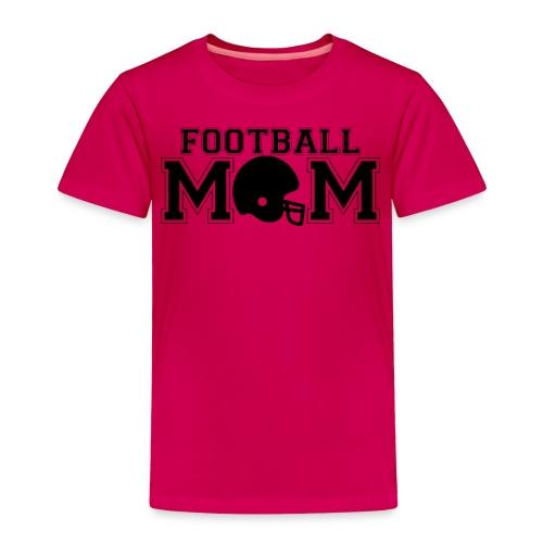 Football Mom game day shirt - Toddler Premium T-Shirt