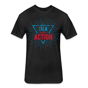 Less Talk - Fitted Cotton/Poly T-Shirt by Next Level