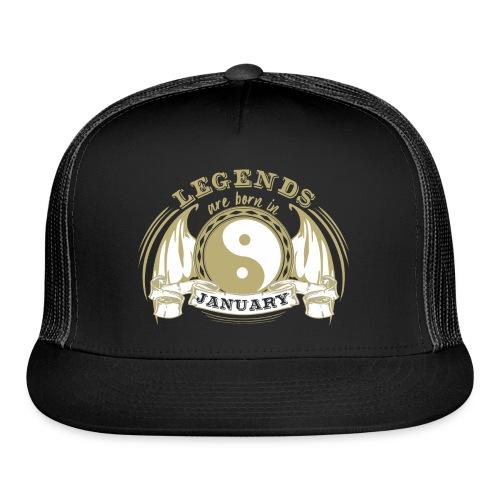 Legends are born in January - Trucker Cap