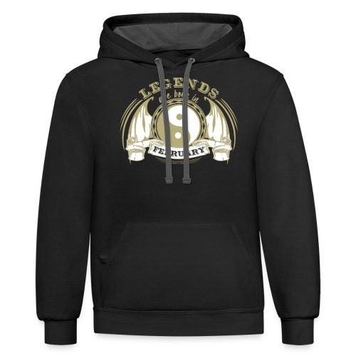 Legends are born in February - Contrast Hoodie