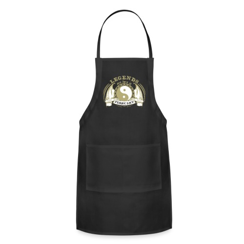 Legends are born in February - Adjustable Apron