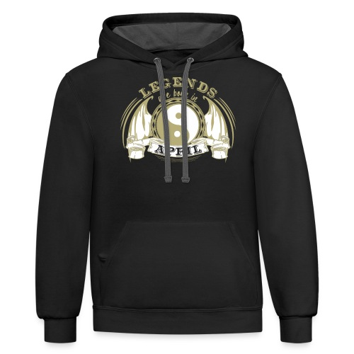 Legends are born in April - Contrast Hoodie