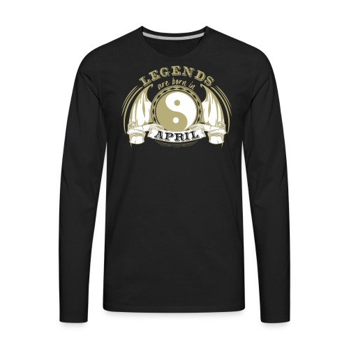 Legends are born in April - Men's Premium Long Sleeve T-Shirt