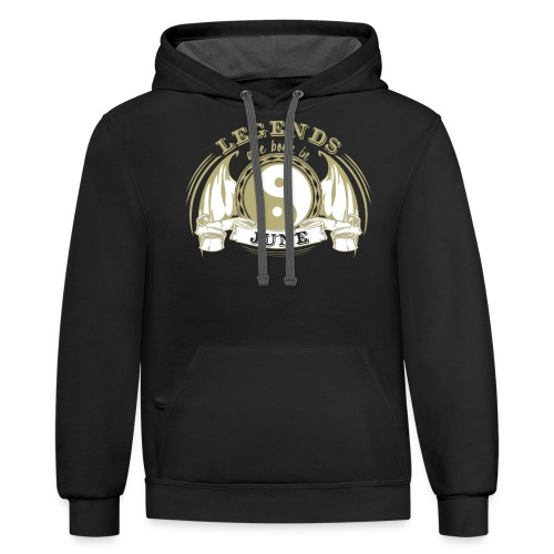 Legends are born in June - Contrast Hoodie