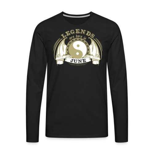 Legends are born in June - Men's Premium Long Sleeve T-Shirt