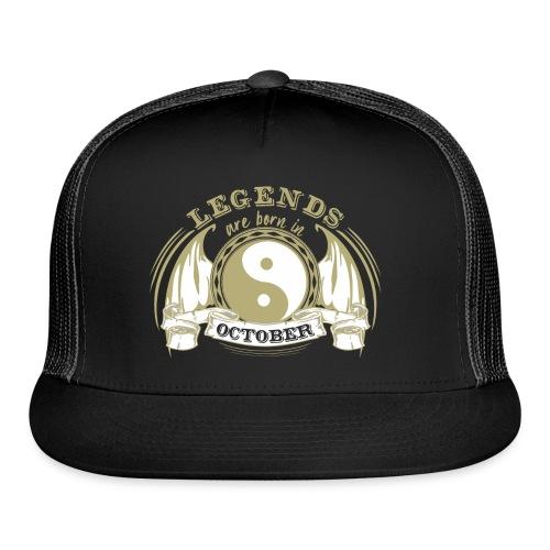 Legends are born in October - Trucker Cap