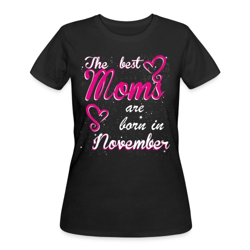 The Best Moms are born in November - Women's 50/50 T-Shirt