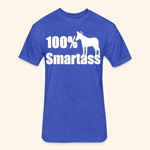 100% Smartass - Fitted Cotton/Poly T-Shirt by Next Level
