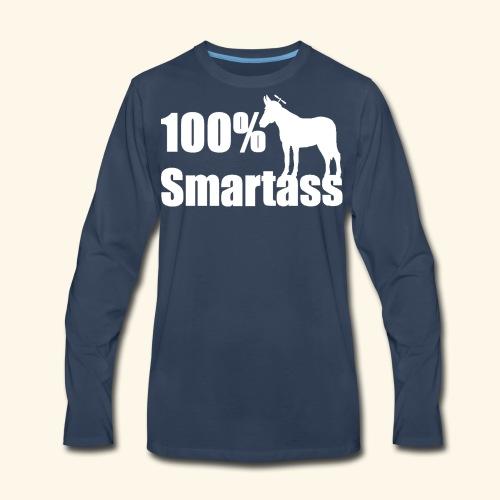 100% Smartass - Men's Premium Long Sleeve T-Shirt