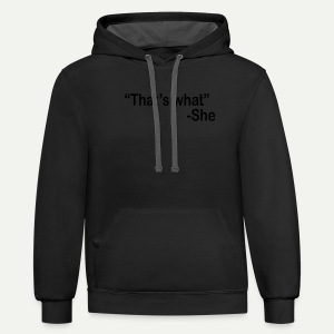 That's What She - Contrast Hoodie