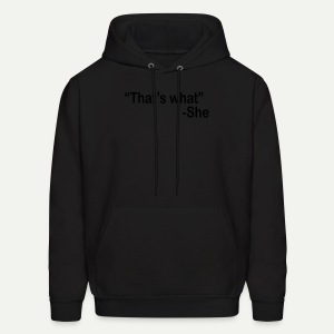 That's What She - Men's Hoodie