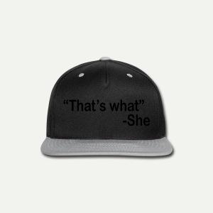 That's What She - Snap-back Baseball Cap