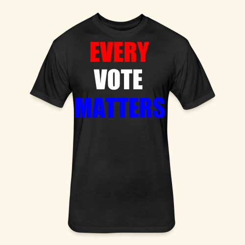 Every Vote Matters - Fitted Cotton/Poly T-Shirt by Next Level