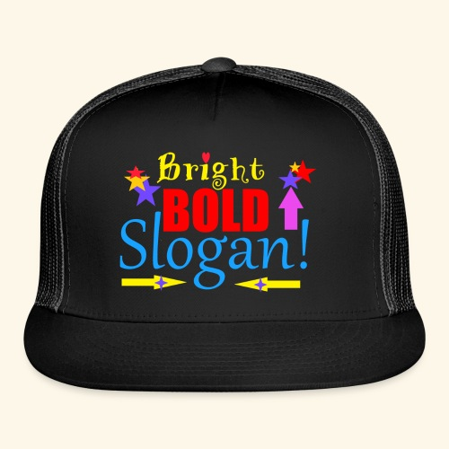 bright bold slogan - Trucker Cap
