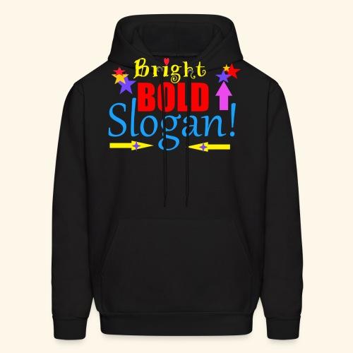 bright bold slogan - Men's Hoodie