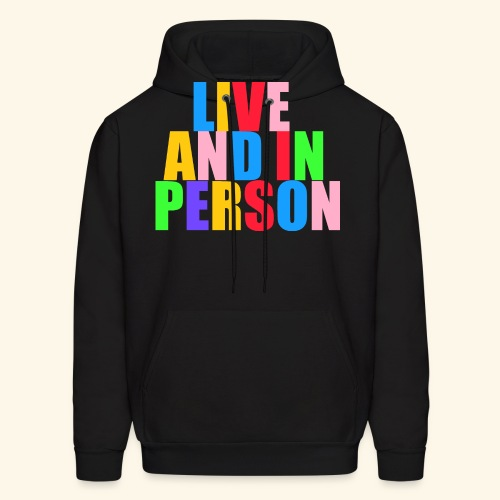live and in person - Men's Hoodie